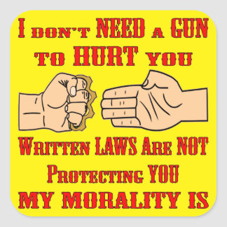 Written Laws Are Not Protecting You My Morality Is Square Sticker