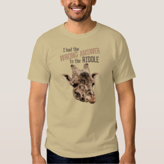 Wrong Answer to the Riddle Giraffe T-shirt