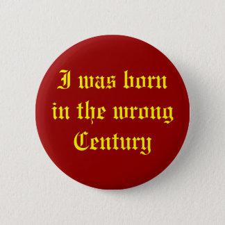 Wrong Century Pinback Button