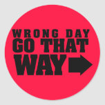Wrong Day Go That Way Round Stickers