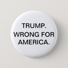 Wrong for America Button