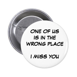 Wrong Place Pinback Button