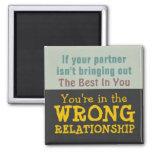 Wrong Relationship ~ Magnet Truism