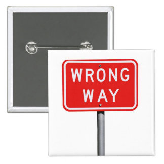Wrong Way Sign Pinback Button