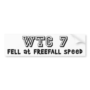 WTC7 fell at freefall speed Bumper Sticker