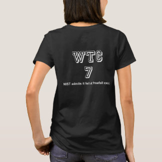 WTC7 fell at freefall speed T-Shirt