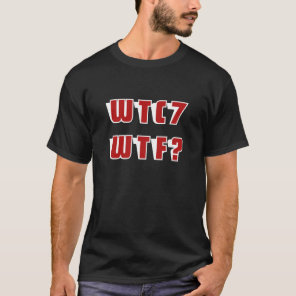 WTC 7 WTF? on black T-Shirt