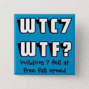 WTC 7 WTF? on blue Button