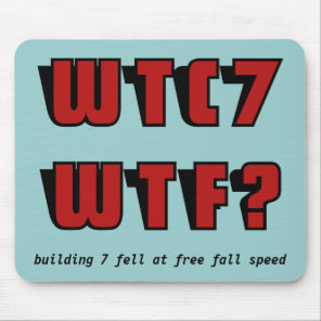 WTC 7 WTF? on blue Mouse Pad