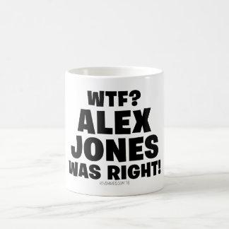WTF? Alex Jones Was Right! Coffee Mug