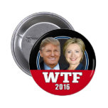 WTF America - Never Trump or Hillary 2016 Pinback Button
