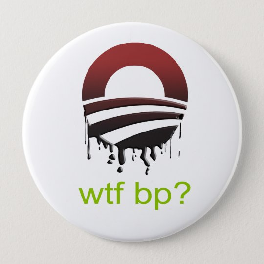 WTF BP PINBACK BUTTON