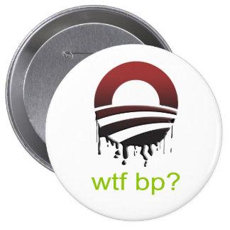WTF BP PINBACK BUTTON