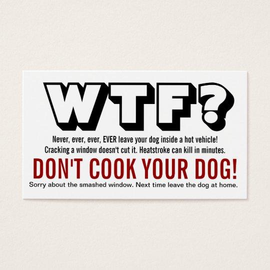 WTF? Dog Left in Hot Car Warning Business Card