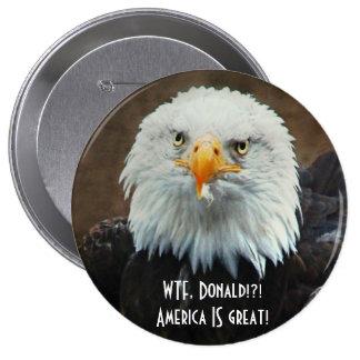 WTF Donald? Bald Eagle Button