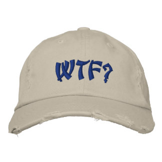 WTF? EMBROIDERED BASEBALL CAP