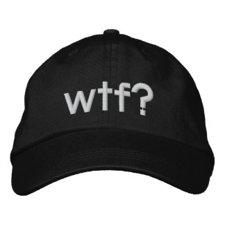 wtf? embroidered baseball hat