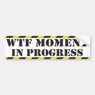 WTF Moment in Progress Bumper Sticker