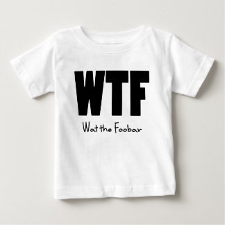 WTF What the Foobar Baby T-Shirt