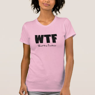 WTF What the Foobar Tee Shirts