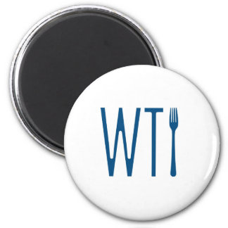 WTF - What The Fork Humor Merchandise Magnet
