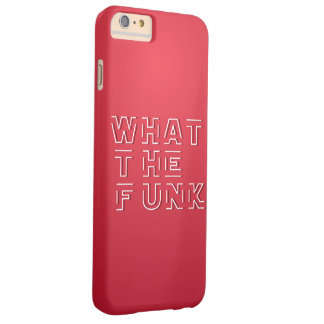 WTF - What The FUNK Barely There iPhone 6 Plus Case