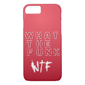 WTF - What The FUNK iPhone 8/7 Case