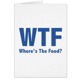 WTF Where's The Food? Card