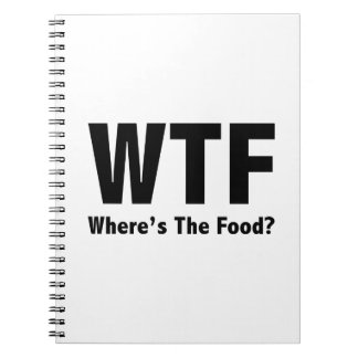 WTF Where's The Food? Notebook