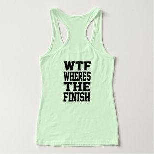 92151547 WTF Wheres the Finish Tank Top