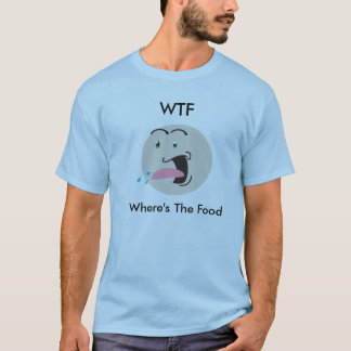 WTF (wheres the food) comedy tee