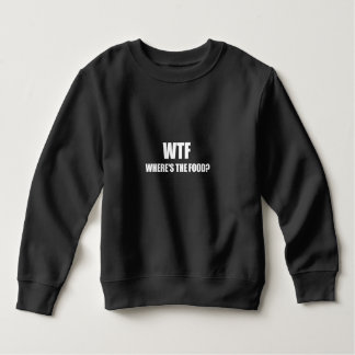 WTF Wheres The Food Sweatshirt