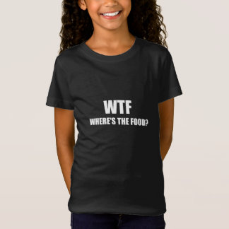 WTF Wheres The Food T-Shirt