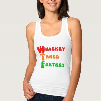 WTF Whiskey Tango Foxtrot fun acronym lettering Tank Top