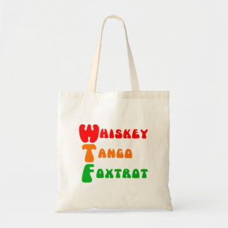 WTF Whiskey Tango Foxtrot fun acronym lettering Tote Bag