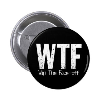 WTF: Win The Face-off Pinback Buttons