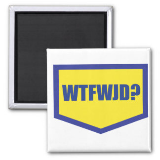 WTFWJD 2 INCH SQUARE MAGNET