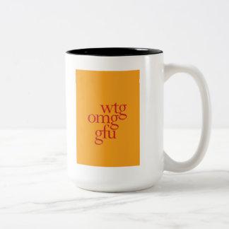 """""""WTG OMG GFU"""" Two-Tone COFFEE MUG"""