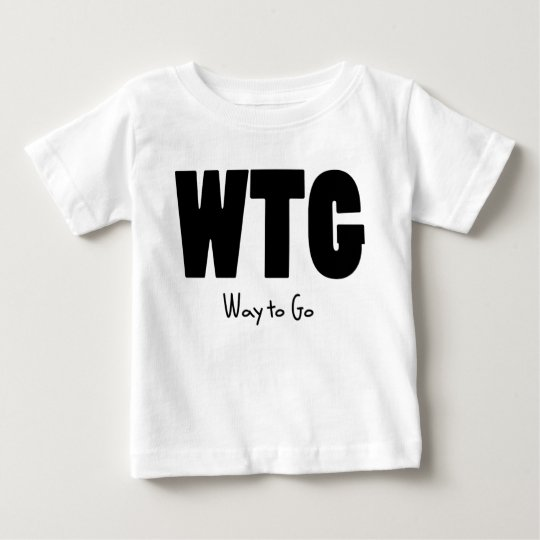 WTG way to go Baby T-Shirt