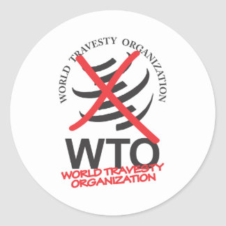 WTO - Anti WTO - World Travesty Organization Classic Round Sticker