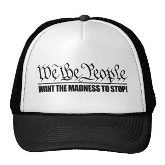 (WTP) Want the Madness to Stop Trucker Hat