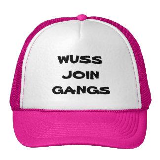WUSS JOIN GANGS HAT
