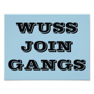 WUSS JOIN GANGS POSTER PHOTO PRINT