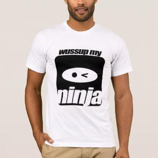 Wussup My Ninja Tee