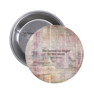 Wuthering Heights Quote by Emily Bronte Buttons