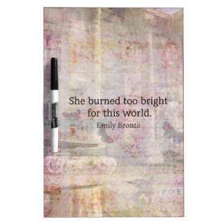 Wuthering Heights Quote by Emily Bronte Dry-Erase Boards