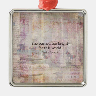 Wuthering Heights Quote by Emily Bronte Metal Ornament