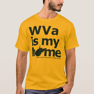 WVa Is My Home T-Shirt