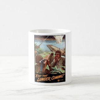 WW2 -- Keep That Lumber Coming! Coffee Mug