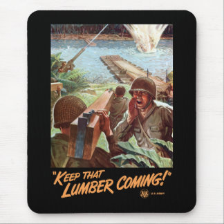 WW2 -- Keep That Lumber Coming! Mouse Pad